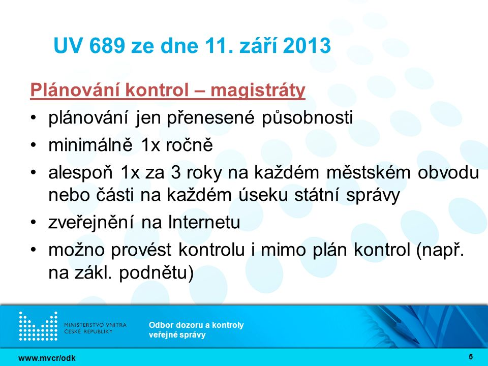 www.mvcr/odk Odbor dozoru a kontroly veřejné správy 5 UV 689 ze dne 11. září 2013 Plánování kontrol – magistráty plánování jen přenesené působnosti mi