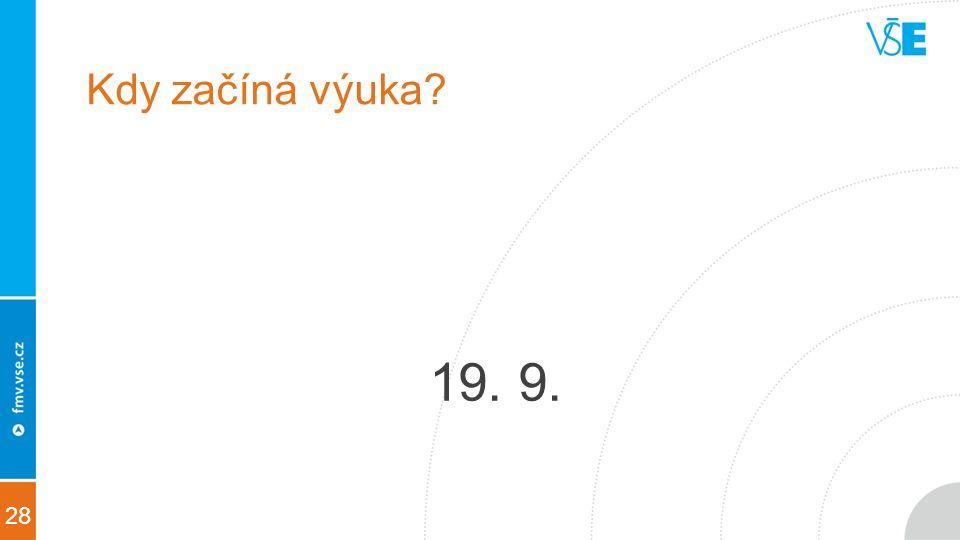 28 Kdy začíná výuka 19. 9.