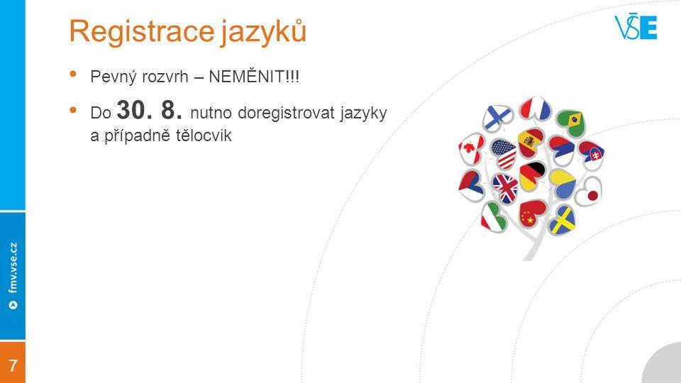 7 Registrace jazyků Pevný rozvrh – NEMĚNIT!!. Do 30.