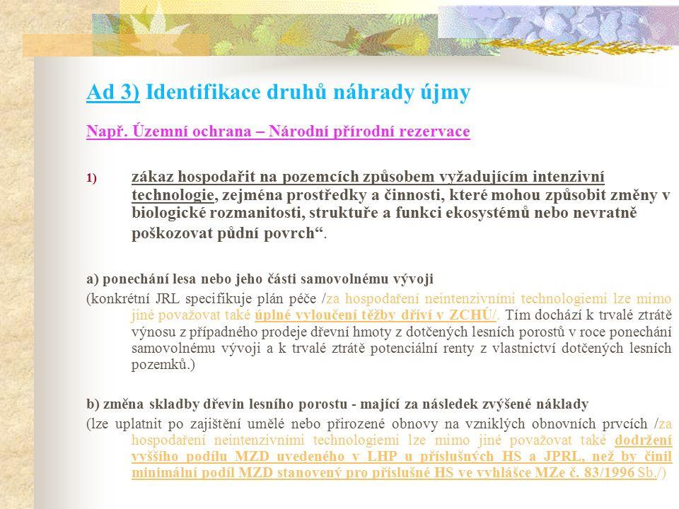 Ad 3) Identifikace druhů náhrady újmy Např.