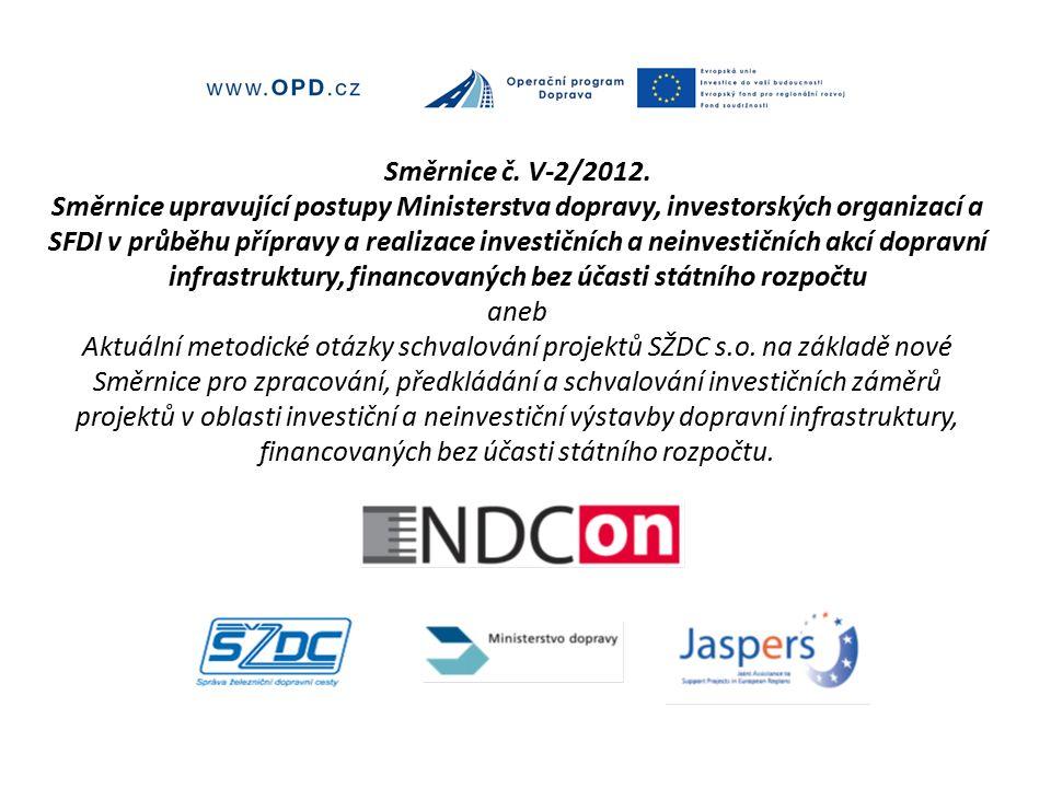 Směrnice č. V-2/2012. Směrnice upravující postupy Ministerstva dopravy, investorských organizací a SFDI v průběhu přípravy a realizace investičních a