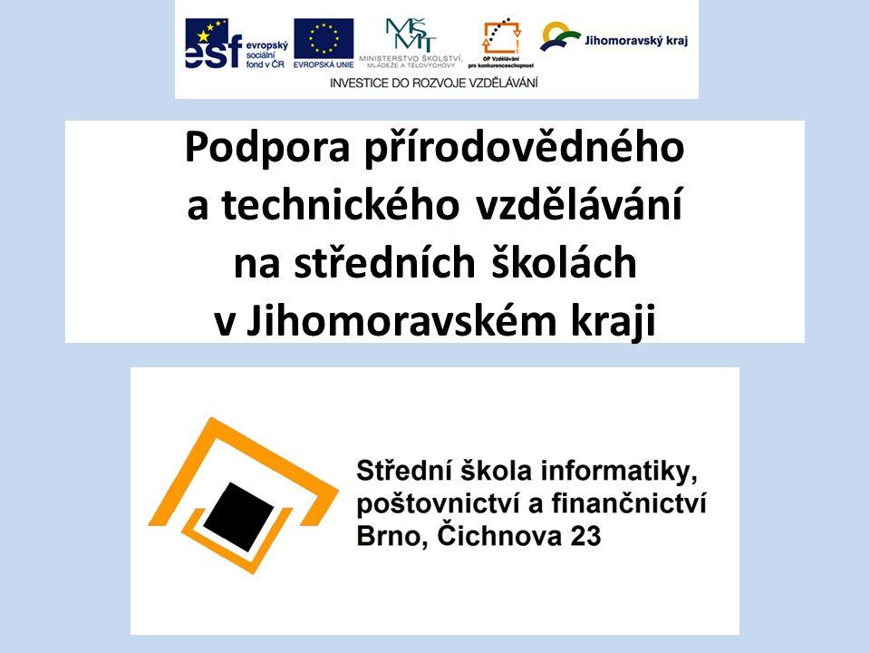 Podpora přírodovědného a technického vzdělávání na středních školách v Jihomoravském kraji