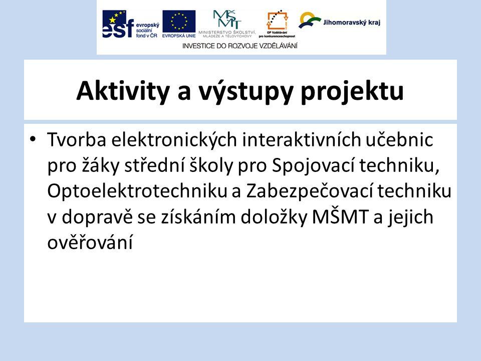 Aktivity a výstupy projektu Tvorba elektronických interaktivních učebnic pro žáky střední školy pro Spojovací techniku, Optoelektrotechniku a Zabezpečovací techniku v dopravě se získáním doložky MŠMT a jejich ověřování