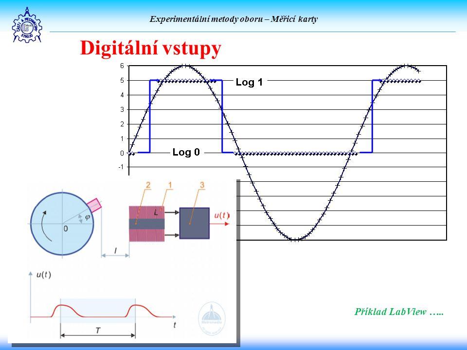 Experimentální metody oboru – Měřicí karty Digitální vstupy Příklad LabView …..