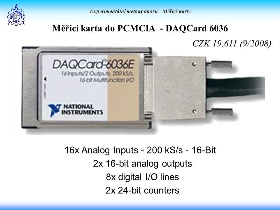 Experimentální metody oboru – Měřicí karty Měřicí karta do PCMCIA - DAQCard 6036 16x Analog Inputs - 200 kS/s - 16-Bit 2x 16-bit analog outputs 8x digital I/O lines 2x 24-bit counters CZK 19.611 (9/2008)