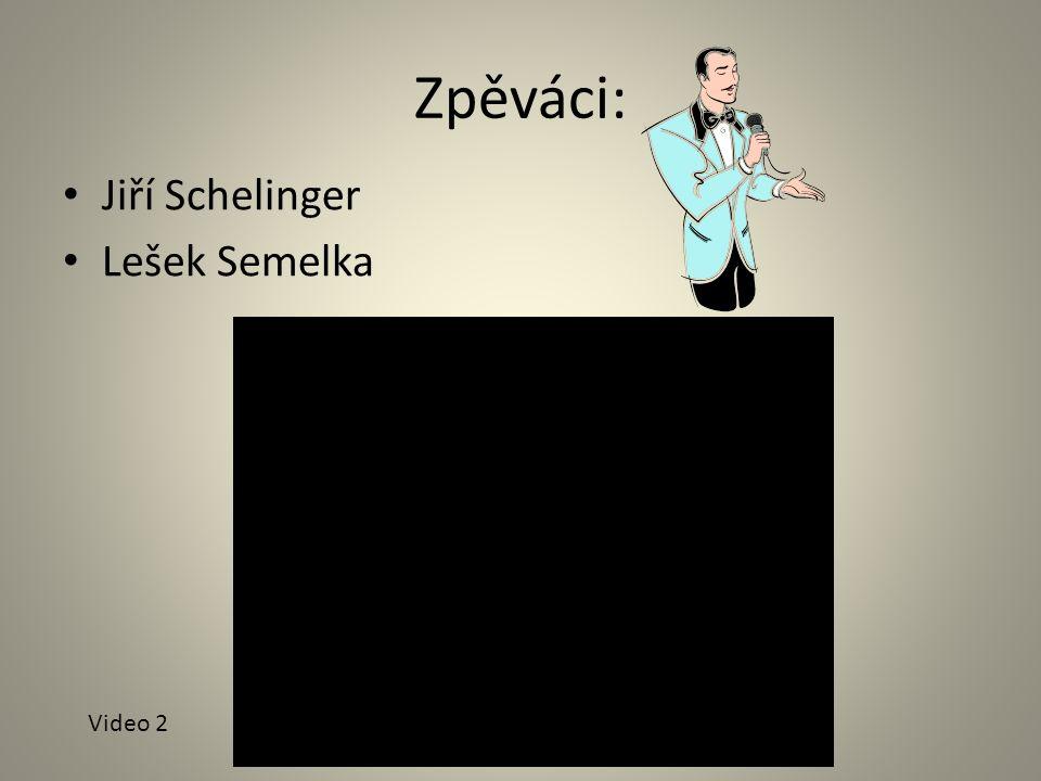 Zpěváci: Jiří Schelinger Lešek Semelka Video 2