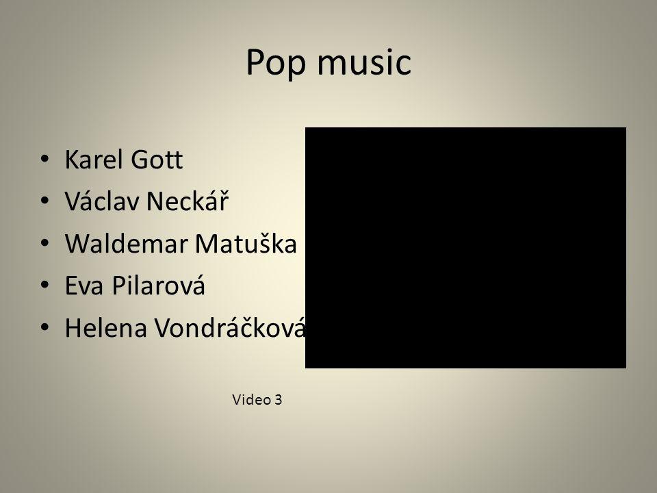 Pop music Karel Gott Václav Neckář Waldemar Matuška Eva Pilarová Helena Vondráčková Video 3