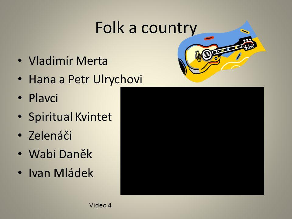 Folk a country Vladimír Merta Hana a Petr Ulrychovi Plavci Spiritual Kvintet Zelenáči Wabi Daněk Ivan Mládek Video 4