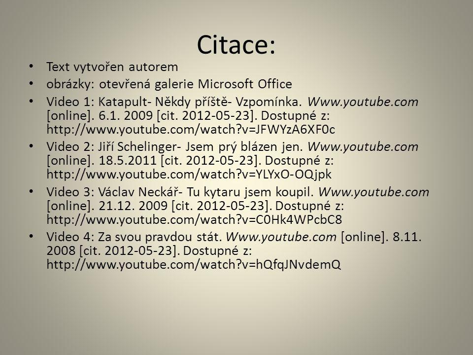 Citace: Text vytvořen autorem obrázky: otevřená galerie Microsoft Office Video 1: Katapult- Někdy příště- Vzpomínka.