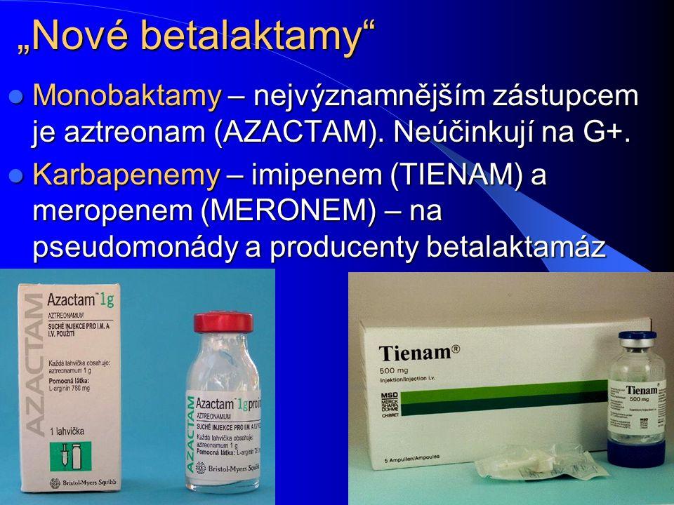 """""""Nové betalaktamy Monobaktamy – nejvýznamnějším zástupcem je aztreonam (AZACTAM)."""