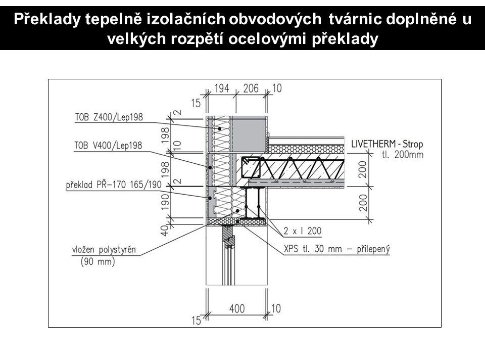 Překlady tepelně izolačních obvodových tvárnic doplněné u velkých rozpětí ocelovými překlady