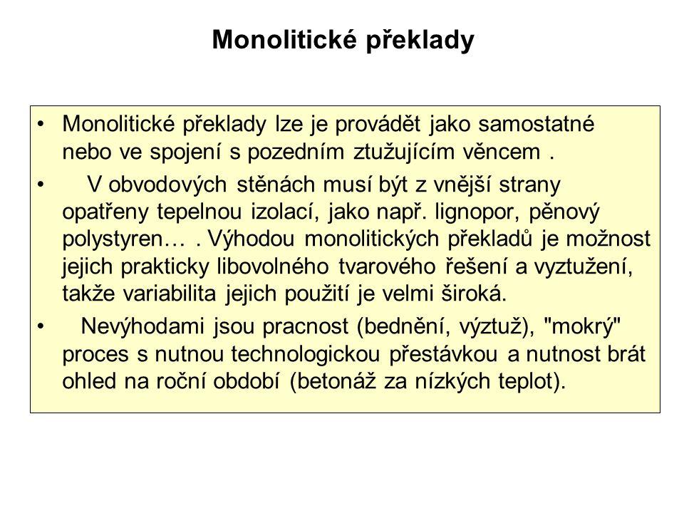 Monolitické překlady lze je provádět jako samostatné nebo ve spojení s pozedním ztužujícím věncem.