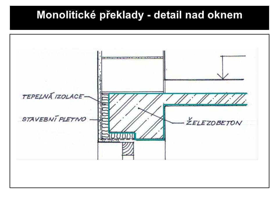 Monolitické překlady - detail nad oknem
