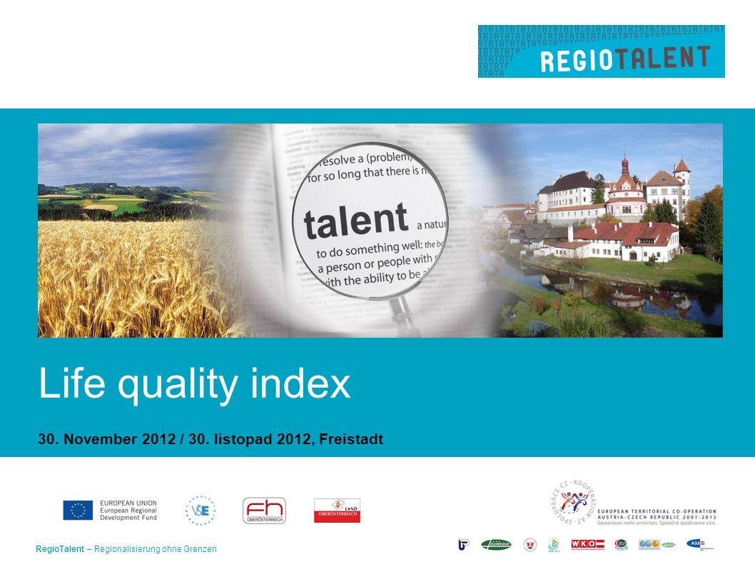 RegioTalent – Regionalisierung ohne Grenzen1 Life quality index 30.