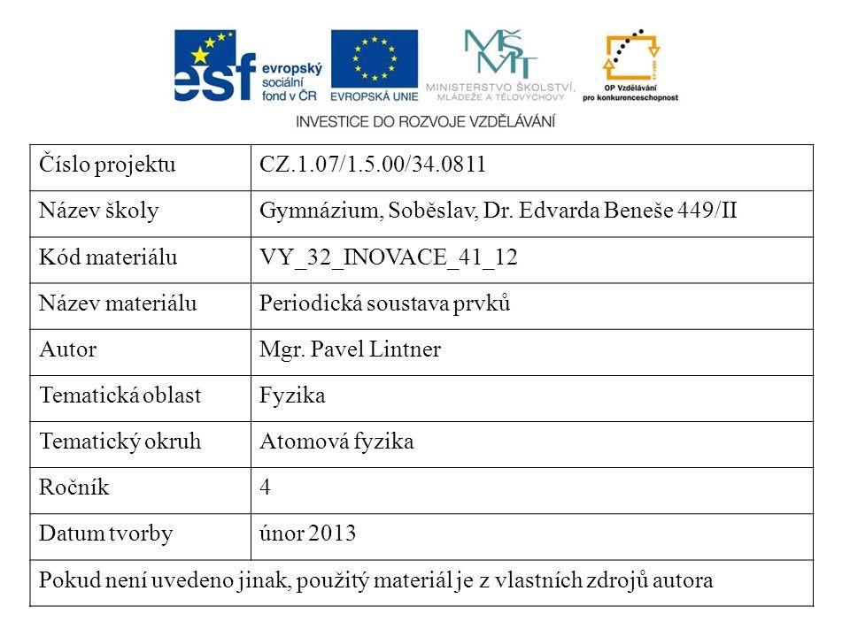 Číslo projektuCZ.1.07/1.5.00/34.0811 Název školyGymnázium, Soběslav, Dr. Edvarda Beneše 449/II Kód materiáluVY_32_INOVACE_41_12 Název materiáluPeriodi