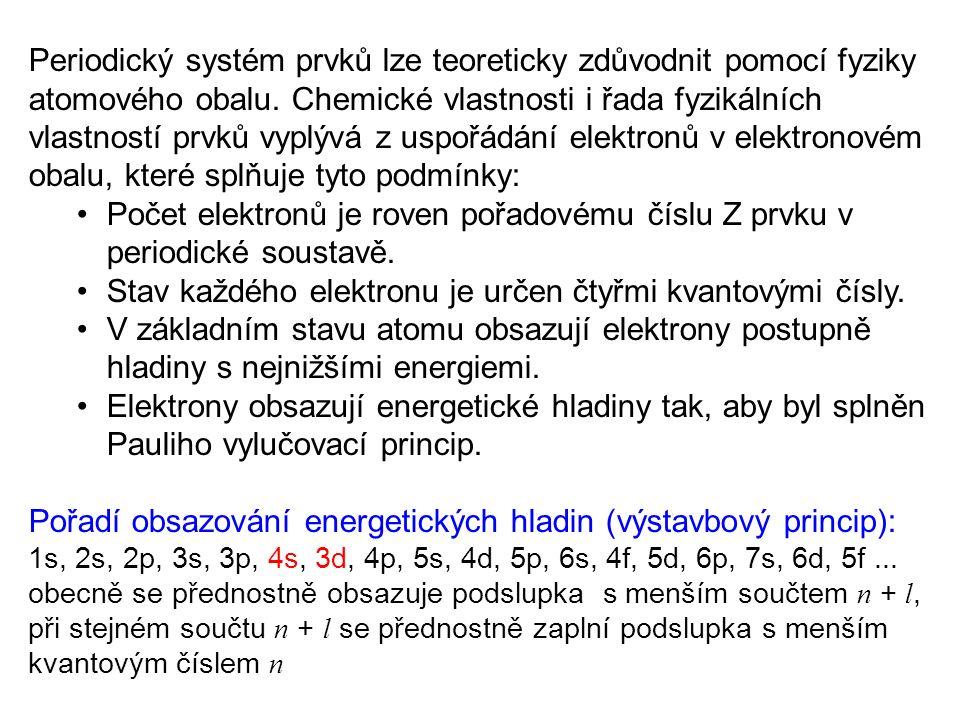 Periodický systém prvků lze teoreticky zdůvodnit pomocí fyziky atomového obalu. Chemické vlastnosti i řada fyzikálních vlastností prvků vyplývá z uspo