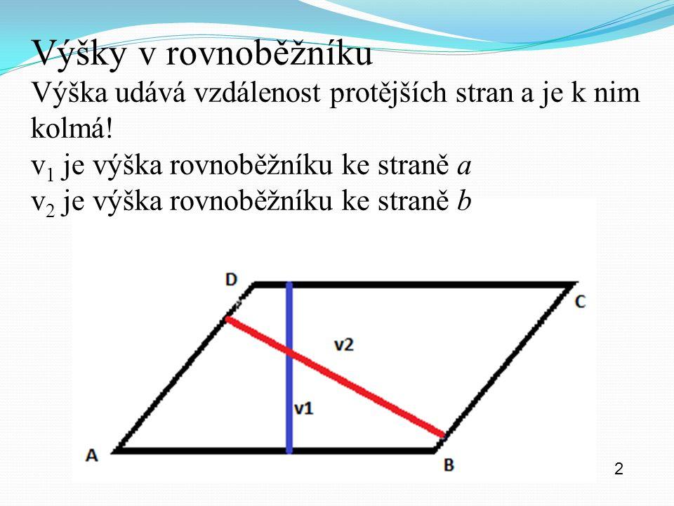 2 Výšky v rovnoběžníku Výška udává vzdálenost protějších stran a je k nim kolmá.