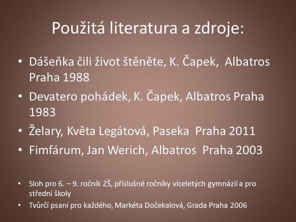Použitá literatura a zdroje: Dášeňka čili život štěněte, K.