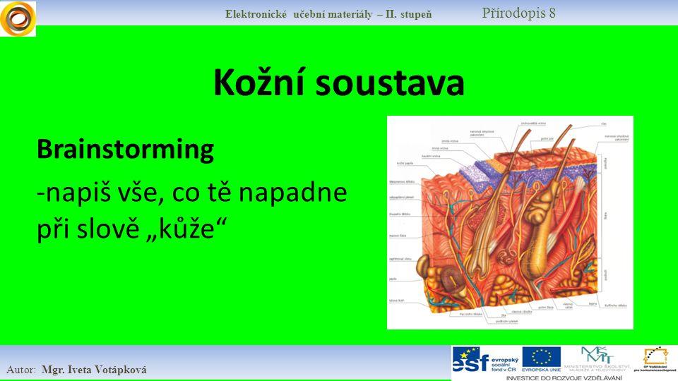 Elektronické učební materiály – II. stupeň Přírodopis 8 Autor: Mgr.