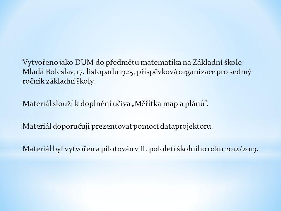 Vytvořeno jako DUM do předmětu matematika na Základní škole Mladá Boleslav, 17.
