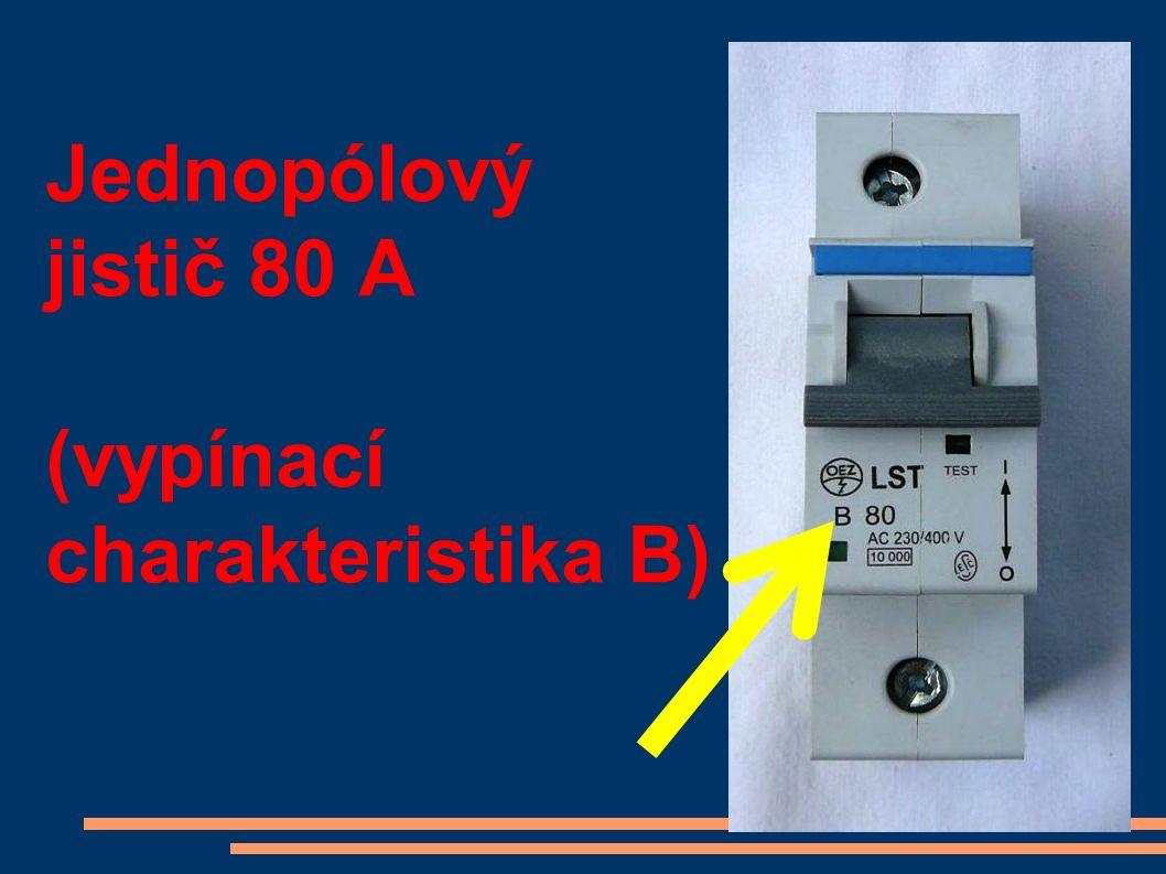 Jednopólový jistič 80 A (vypínací charakteristika B)