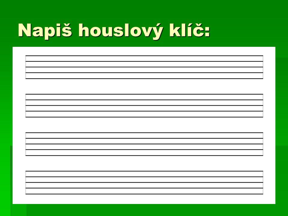 Napiš houslový klíč: