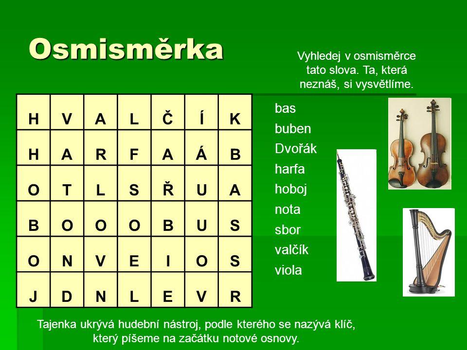 Osmisměrka bas buben Dvořák harfa hoboj nota sbor valčík viola Vyhledej v osmisměrce tato slova.