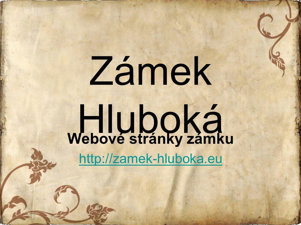 Zámek Hluboká Webové stránky zámku http://zamek-hluboka.eu