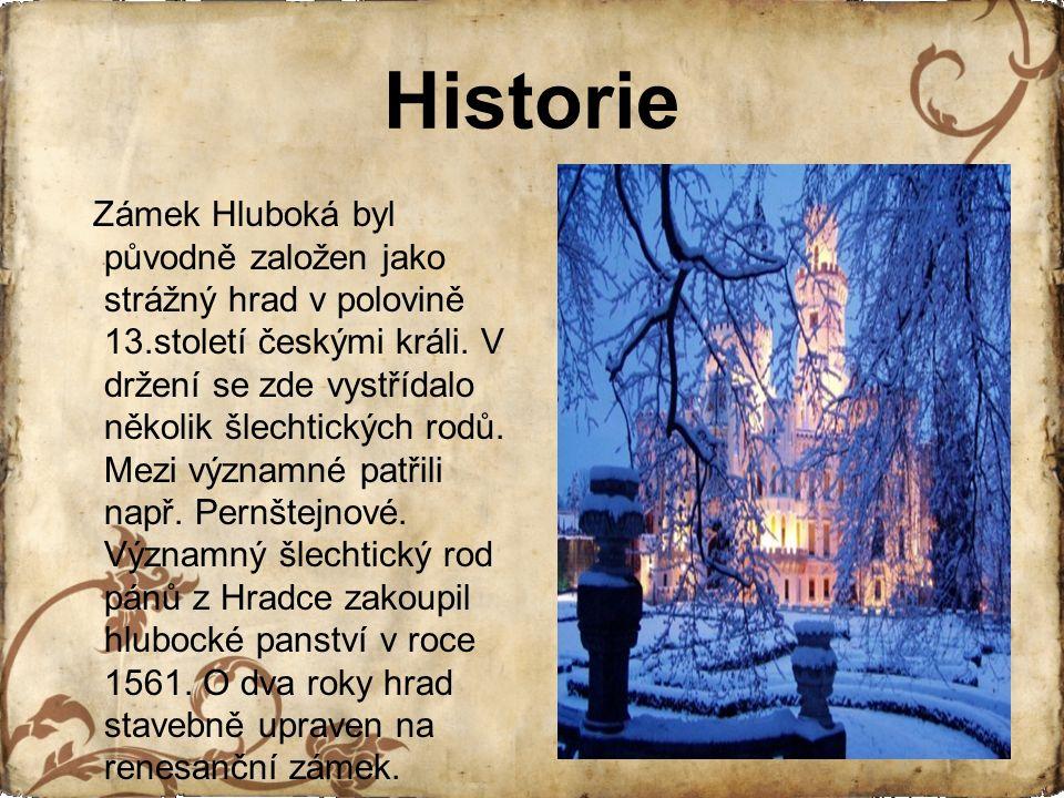 Historie Zámek Hluboká byl původně založen jako strážný hrad v polovině 13.století českými králi.