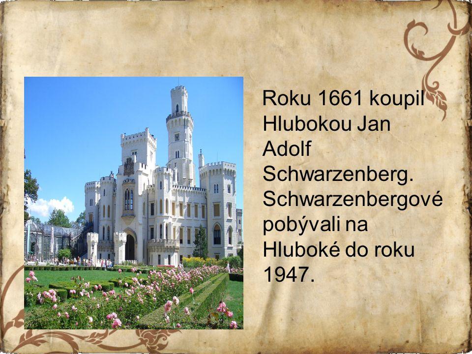 Schwarzenbergové hlubocký zámek dvakrát stavebně upravili, v barokním stylu, později provedli rozsáhlou rekonstrukci zámku v romantickém stylu nové gotiky v 19.století včetně úpravy parku a okolní krajiny.