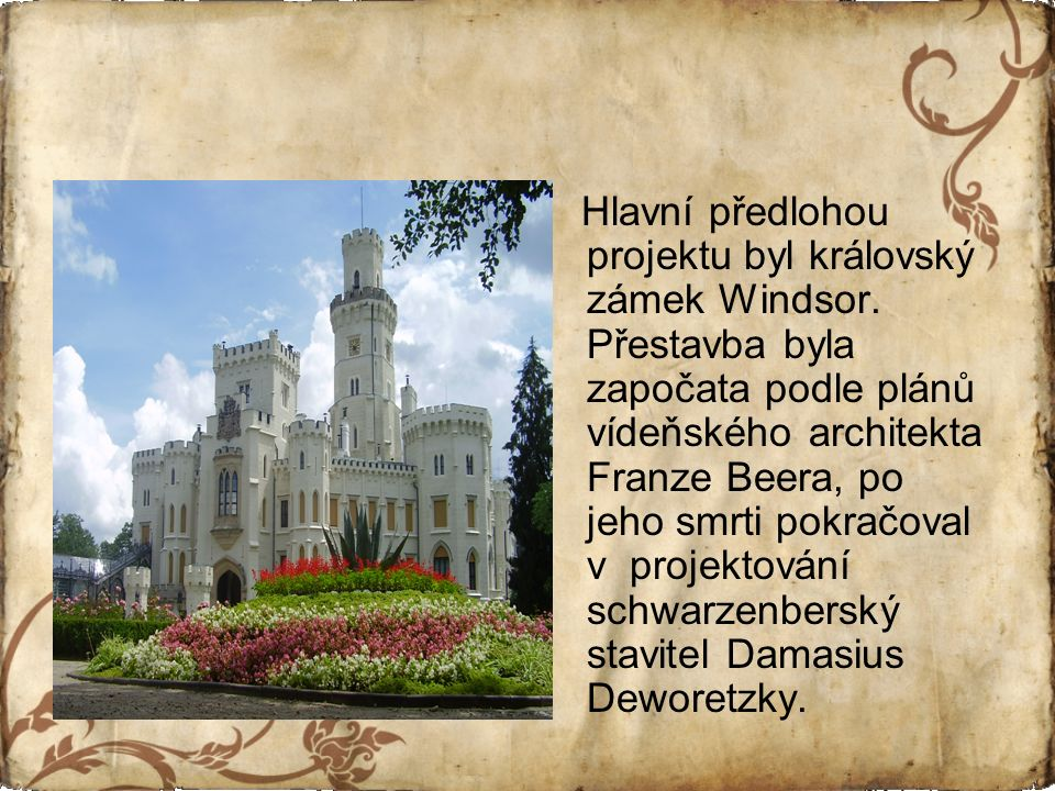 Hlavní předlohou projektu byl královský zámek Windsor.