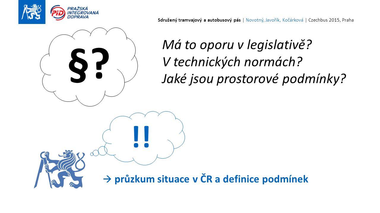 7 Sdružený tramvajový a autobusový pás | Novotný, Javořík, Kočárková | Czechbus 2015, Praha Má to oporu v legislativě.