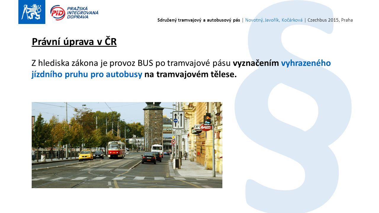 § Z hlediska zákona je provoz BUS po tramvajové pásu vyznačením vyhrazeného jízdního pruhu pro autobusy na tramvajovém tělese.