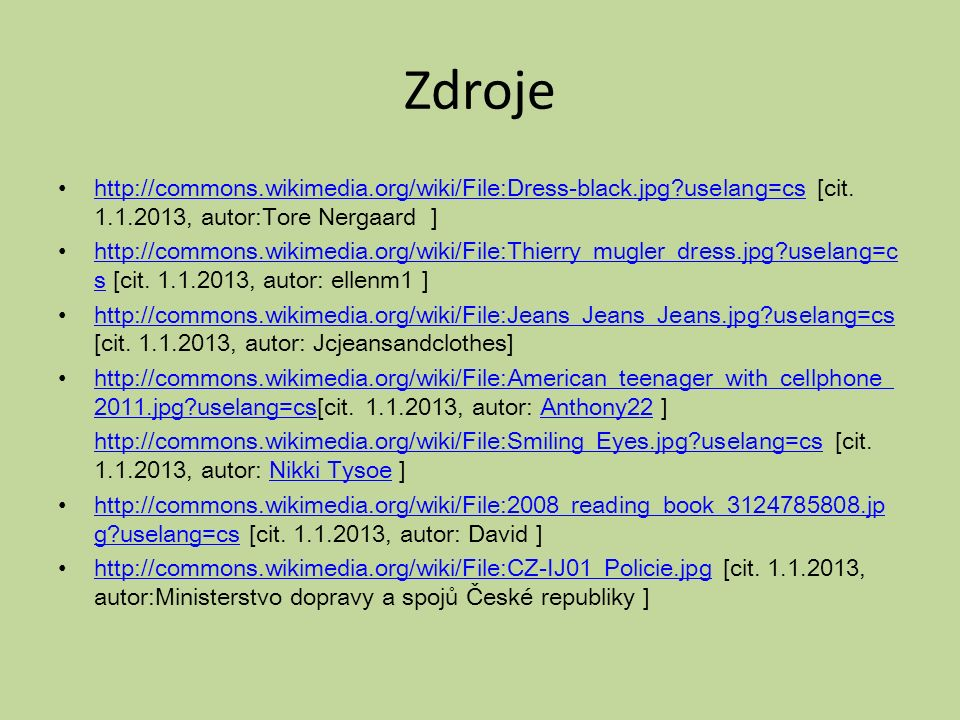 Zdroje http://commons.wikimedia.org/wiki/File:Dress-black.jpg uselang=cs [cit.