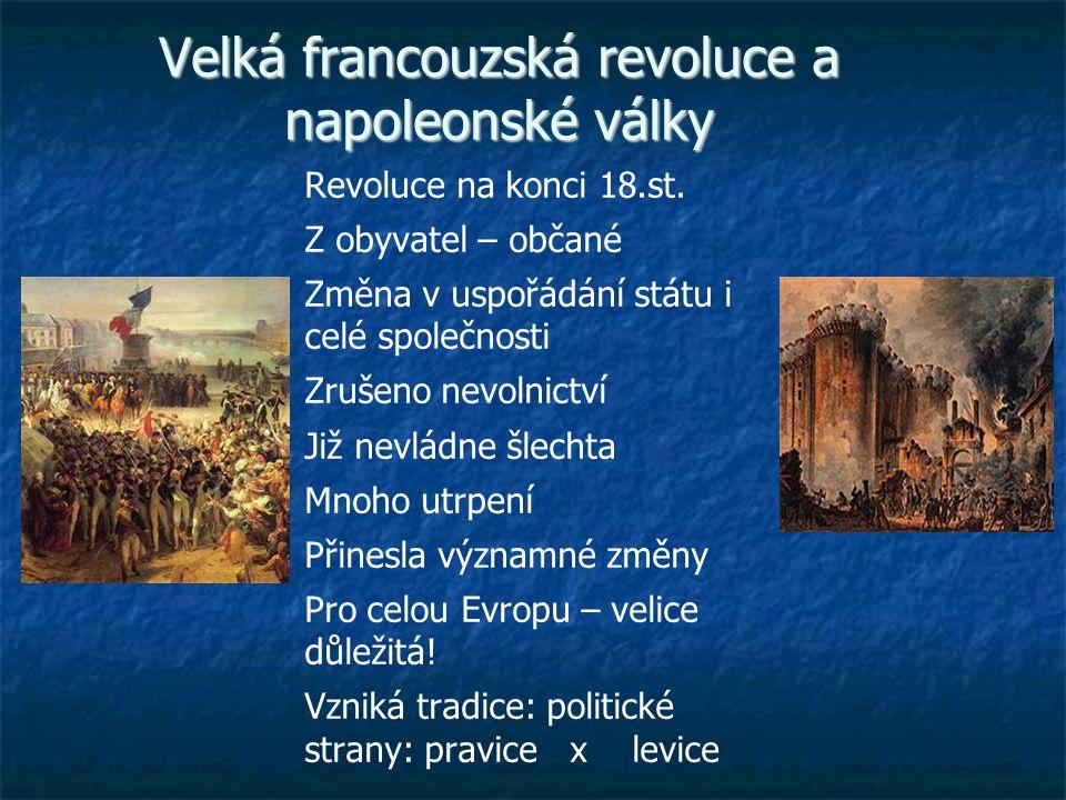 Velká francouzská revoluce a napoleonské války Revoluce na konci 18.st.