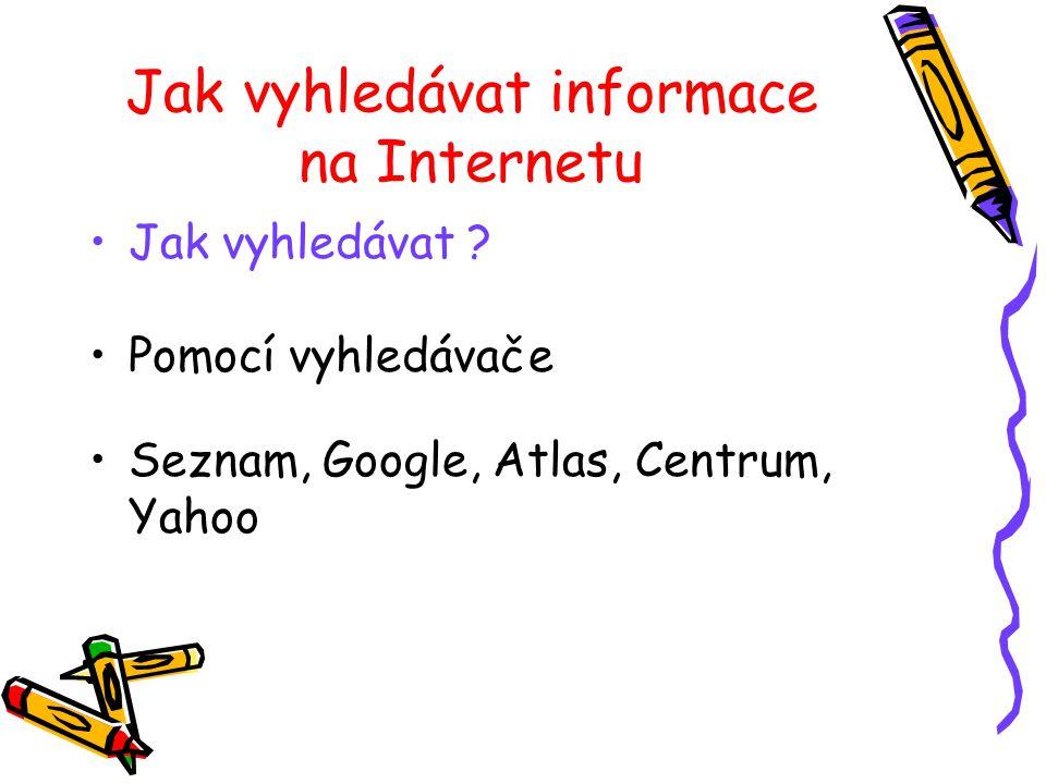 Jak vyhledávat Pomocí vyhledávače Seznam, Google, Atlas, Centrum, Yahoo