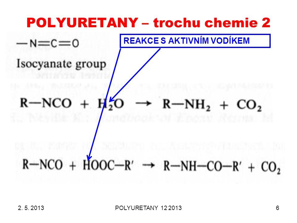 POLYURETANY – trochu chemie 2 2. 5. 2013POLYURETANY 12 20136 REAKCE S AKTIVNÍM VODÍKEM