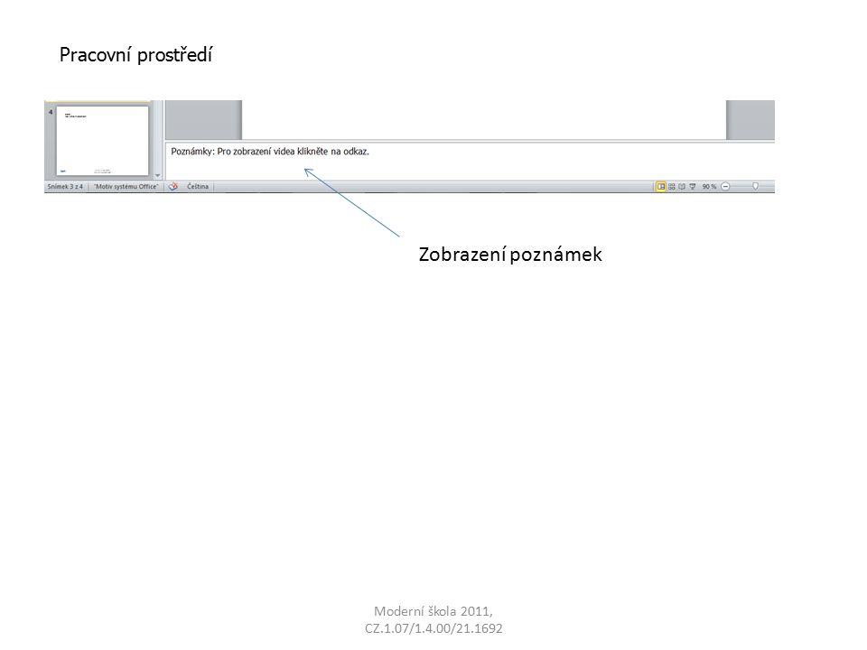 Moderní škola 2011, CZ.1.07/1.4.00/21.1692 Pracovní prostředí Zobrazení poznámek