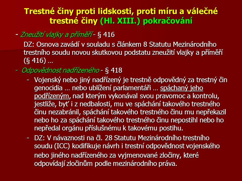 Trestné činy proti lidskosti, proti míru a válečné trestné činy (Hl. XIII.) pokračování - Zneužití vlajky a příměří - § 416 DZ: Osnova zavádí v soulad