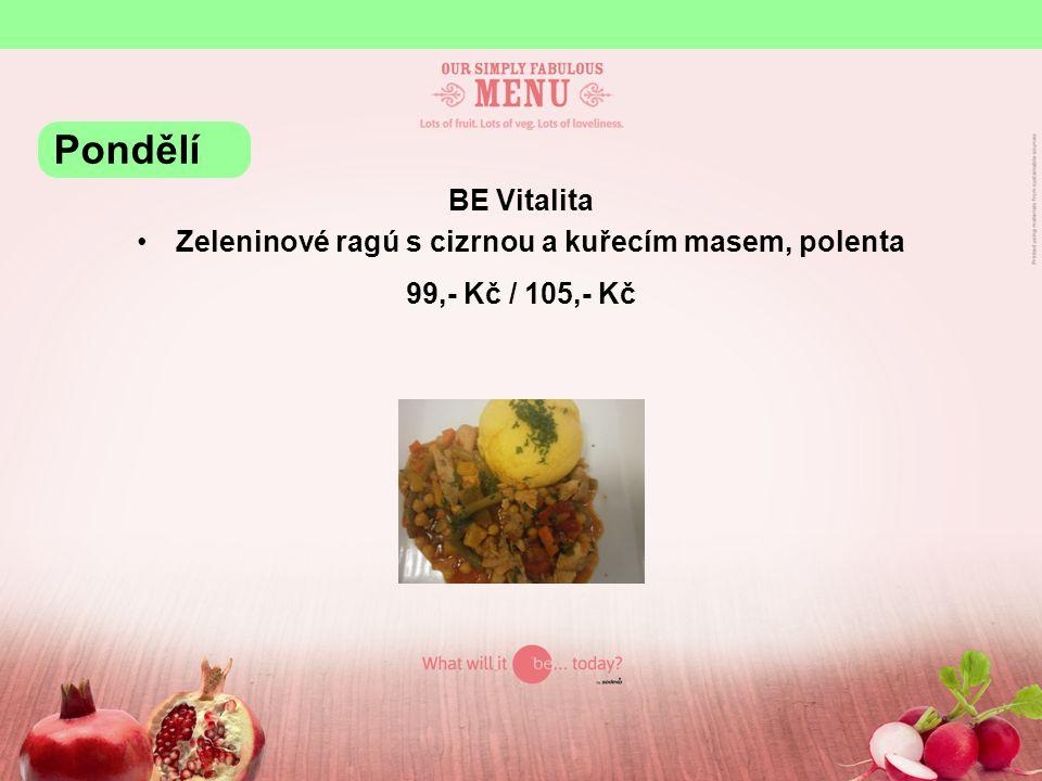 BE Vitalita Zeleninové ragú s cizrnou a kuřecím masem, polenta 99,- Kč / 105,- Kč Pondělí