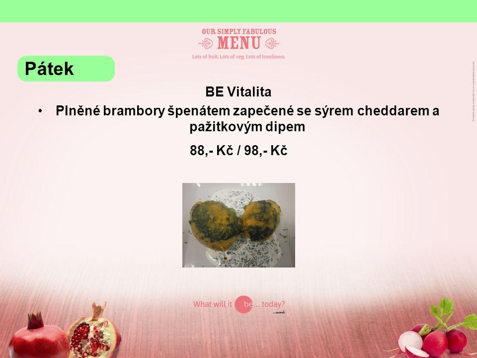 BE Vitalita Plněné brambory špenátem zapečené se sýrem cheddarem a pažitkovým dipem 88,- Kč / 98,- Kč Pátek