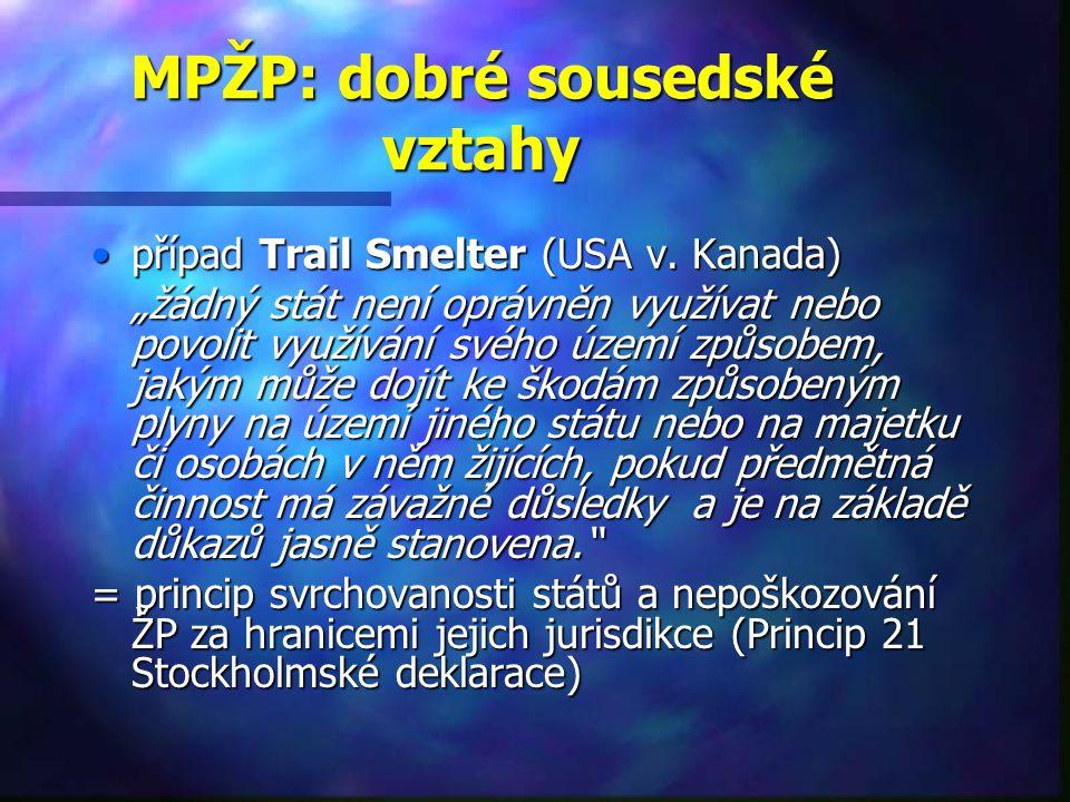 MPŽP: dobré sousedské vztahy případ Trail Smelter (USA v.