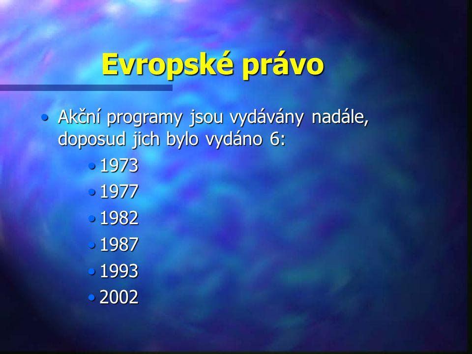 Evropské právo Akční programy jsou vydávány nadále, doposud jich bylo vydáno 6:Akční programy jsou vydávány nadále, doposud jich bylo vydáno 6: 19731973 19771977 19821982 19871987 19931993 20022002