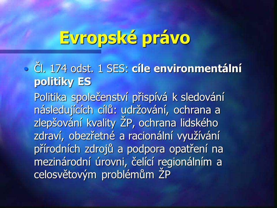 Evropské právo Čl.174 odst. 1 SES: cíle environmentální politiky ESČl.