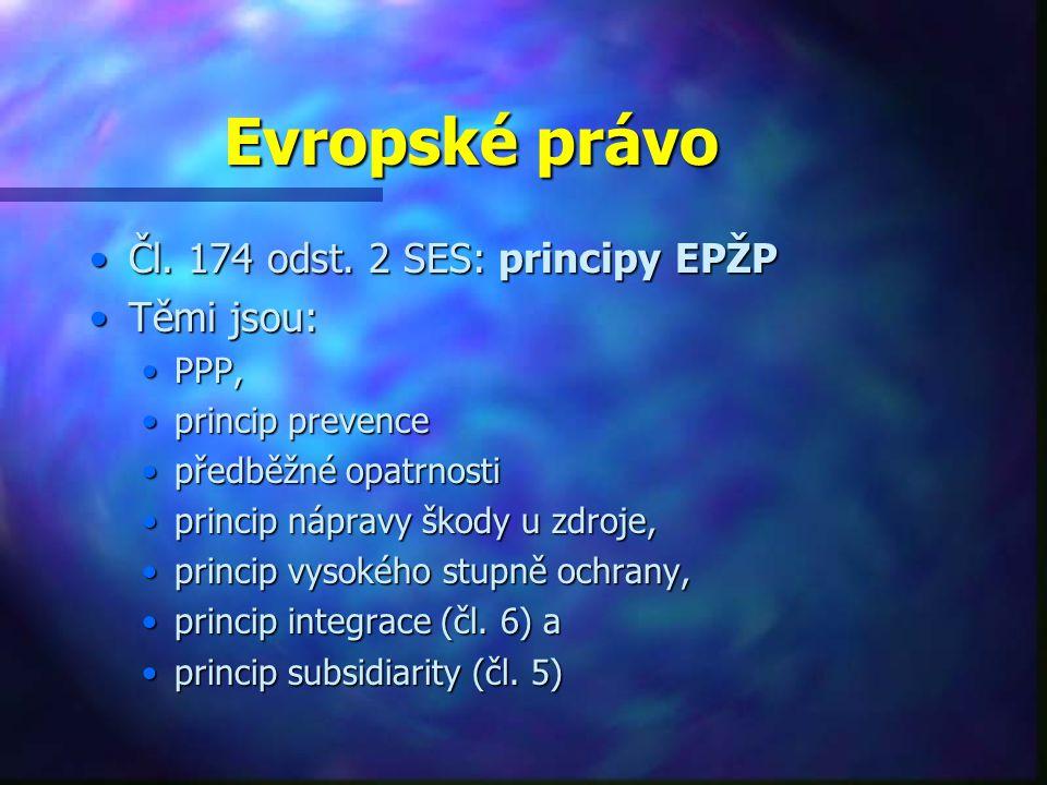 Evropské právo Čl.174 odst. 2 SES: principy EPŽPČl.