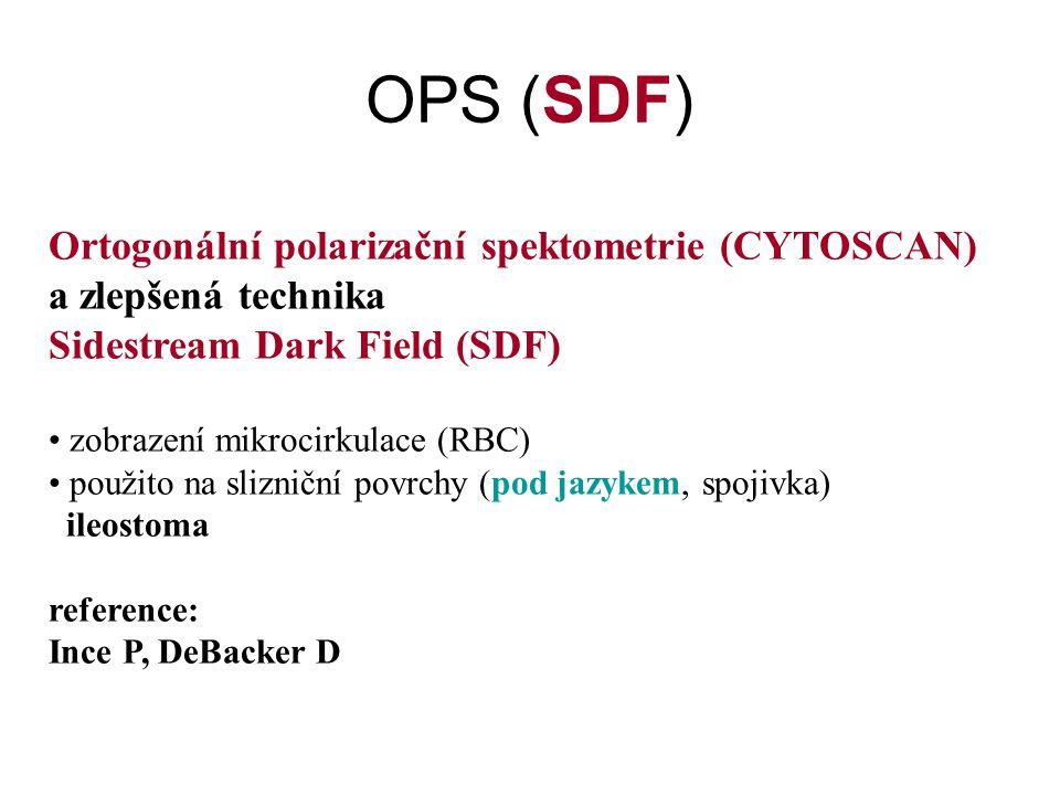 OPS (SDF) Ortogonální polarizační spektometrie (CYTOSCAN) a zlepšená technika Sidestream Dark Field (SDF) zobrazení mikrocirkulace (RBC) použito na sl