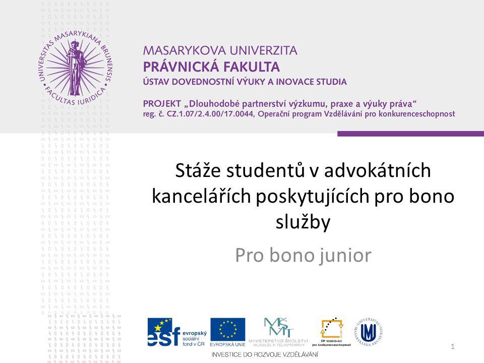 1 Stáže studentů v advokátních kancelářích poskytujících pro bono služby Pro bono junior