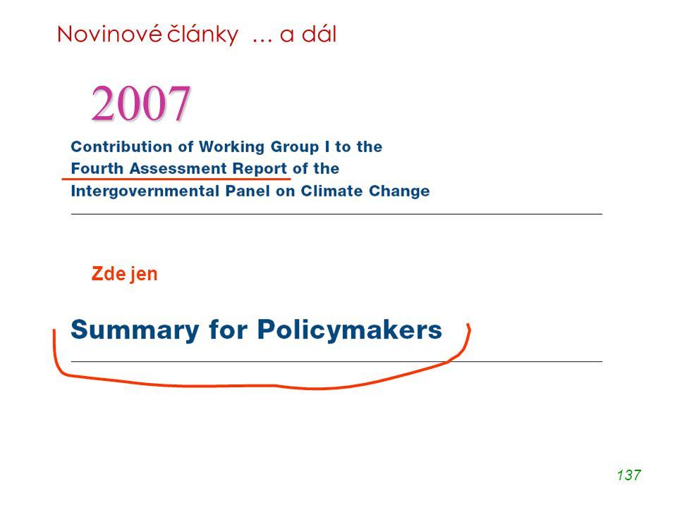 137 Novinové články … a dál Zde jen 2007
