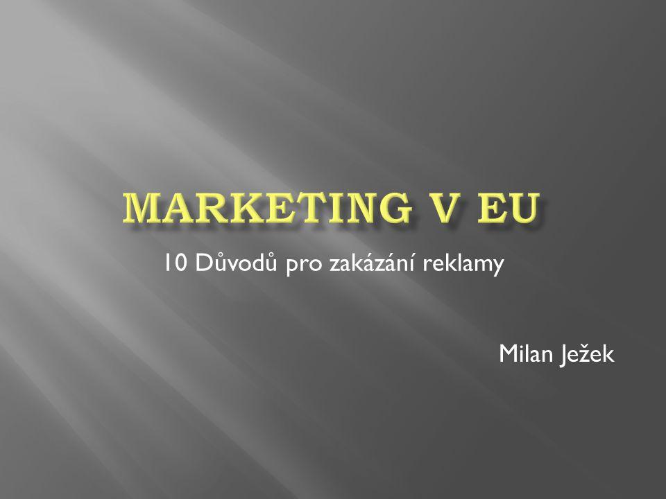 10 Důvodů pro zakázání reklamy Milan Ježek