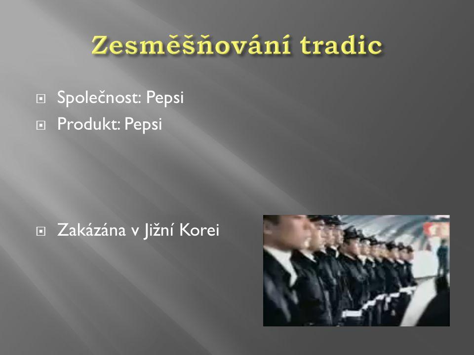  Společnost: Pepsi  Produkt: Pepsi  Zakázána v Jižní Korei